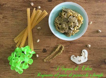 Reginette al pesto di pistacchi e funghi - I Sapori di Ethra