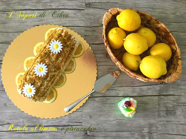 Rotolo al limone e pistacchio - I Sapori di Ethra