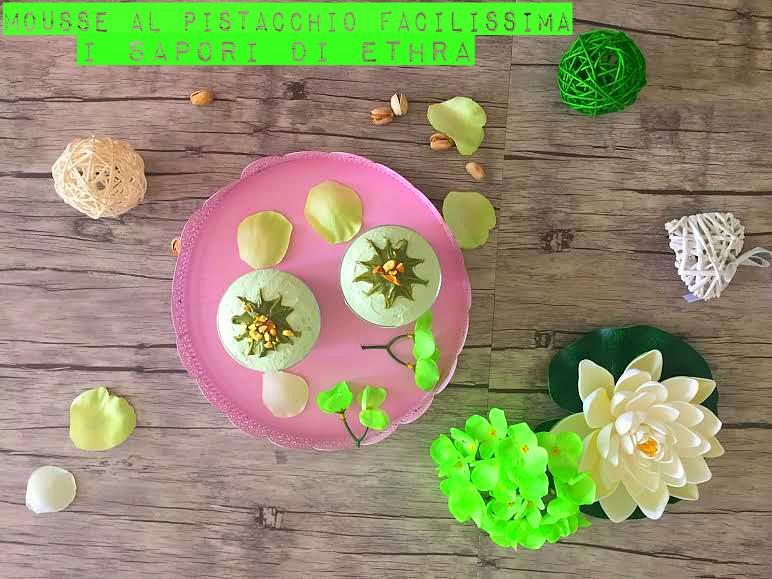 Mousse al pistacchio facilissima