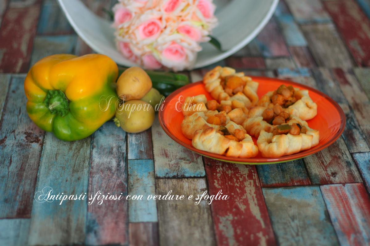 Antipasti sfiziosi con verdure e sfoglia - I Sapori di Ethra