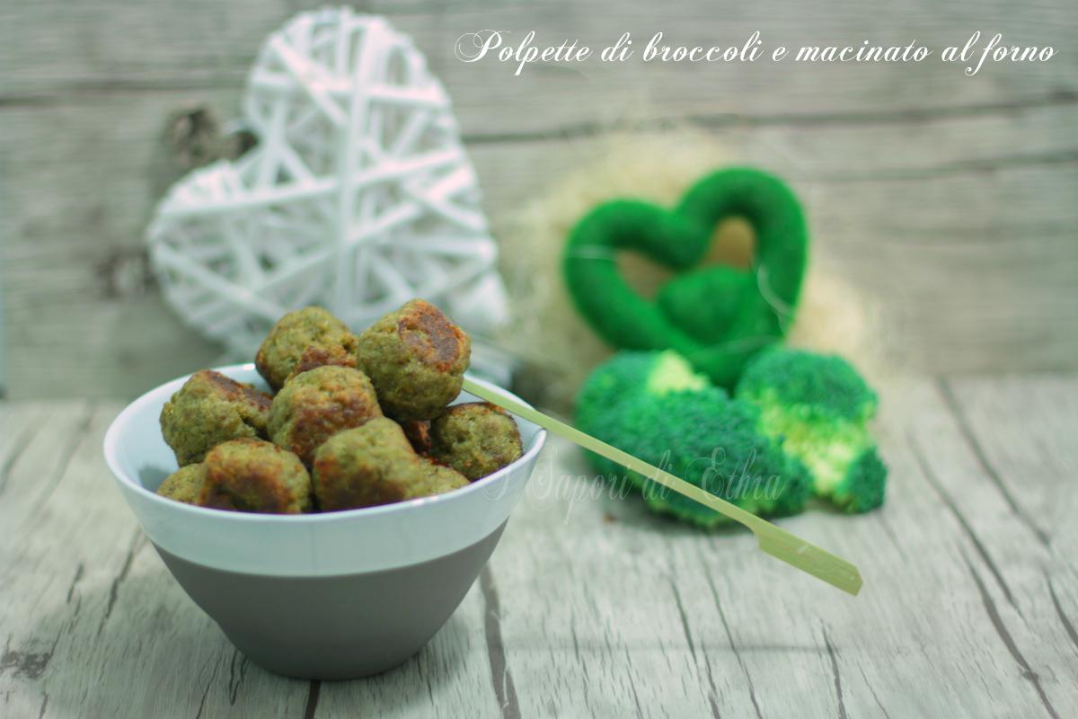 Polpette di broccoli e macinato al forno - I Sapori di Ethra