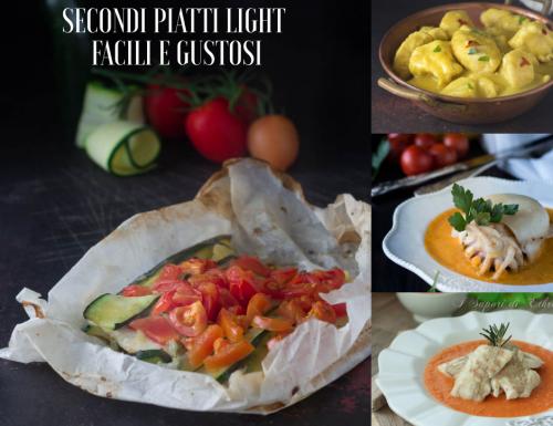 Secondi piatti light facili e gustosi