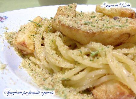 Spaghetti profumati e patate