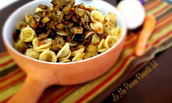 Orecchiette pasta,funghi,melanzane