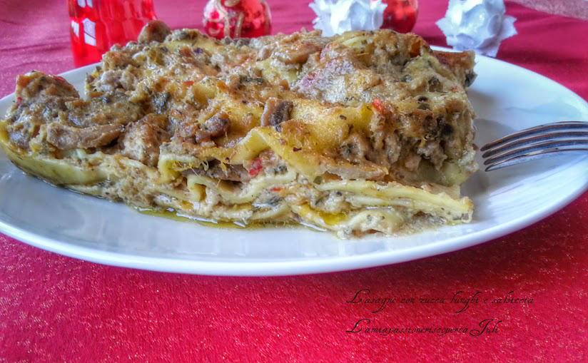 lasagne con zucca funghi e salsiccia