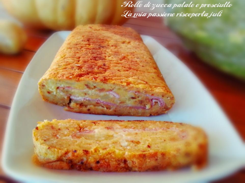 rolle di zucca patate e prosciutto