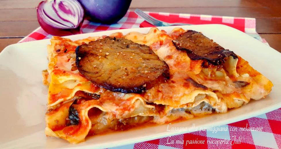 Lasagna alla parmigiana con melanzane