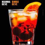 MAMMA BEVE BIMBO BEVE