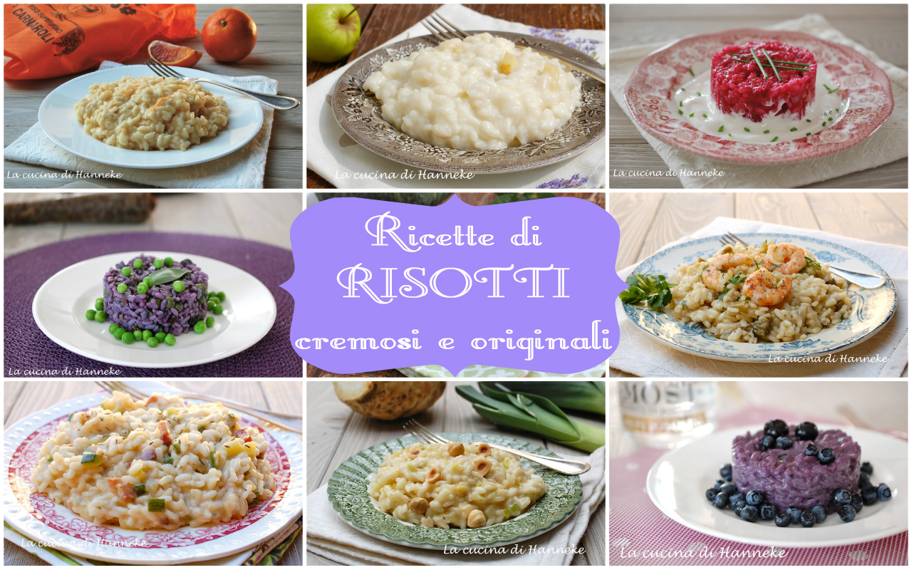 Ricette di risotti cremosi e originali la cucina di hanneke for Ricette originali
