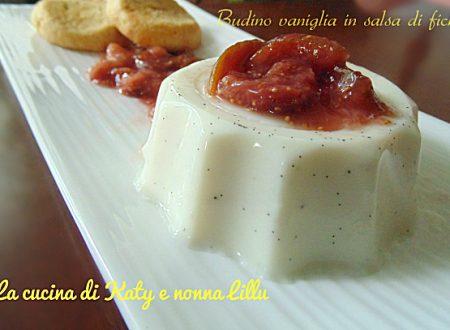 Budino vaniglia in salsa di fichi