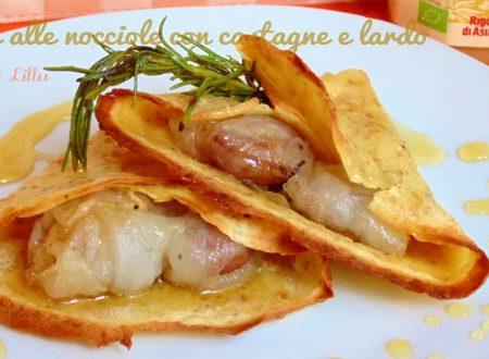 Crepes alle nocciole con castagne e lardo