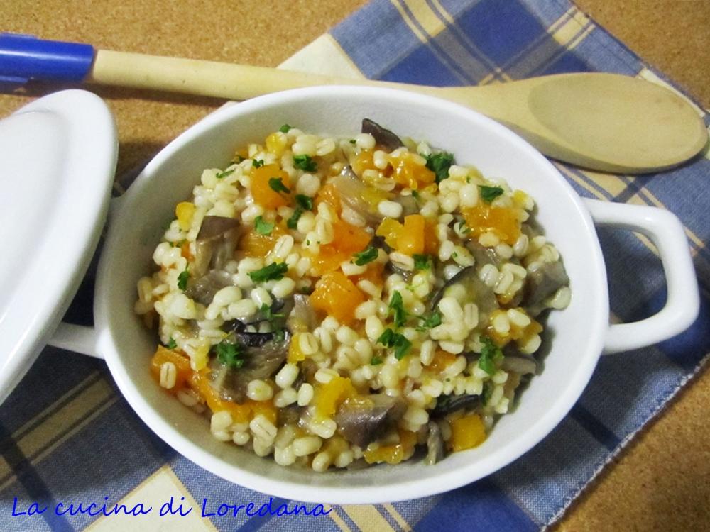 Orzotto con zucca e funghi la cucina di loredana - Cucina con loredana ...