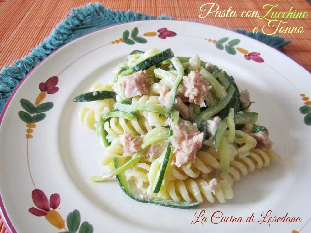 Pasta con zucchine e tonno la cucina di loredana - Loredana in cucina ...