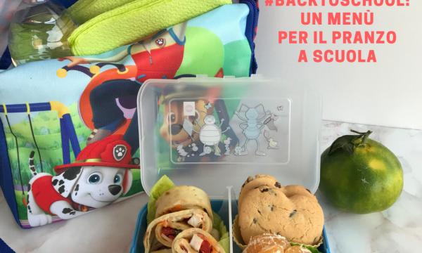 #backtoschool: un menù per il pranzo a scuola