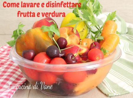 Come lavare e disinfettare frutta e verdura