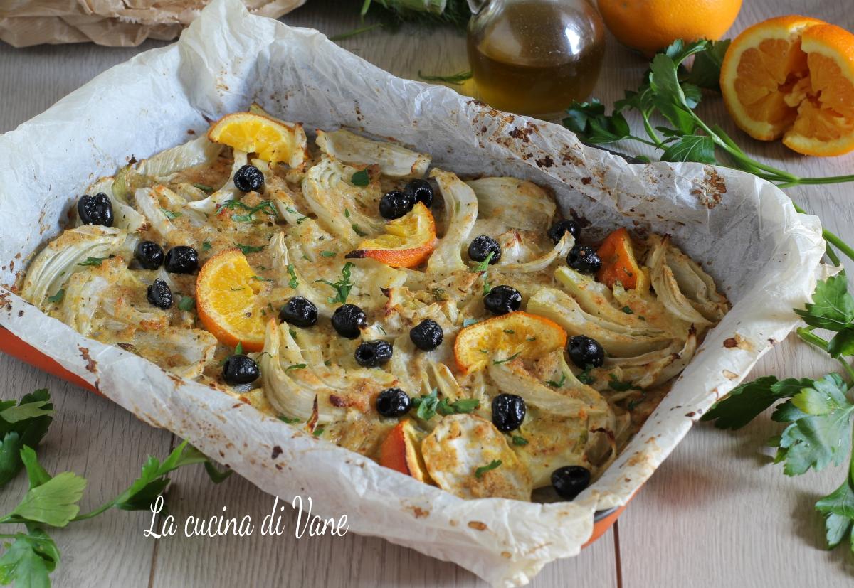 Finocchi gratinati al forno con arancia e olive contorno veloce