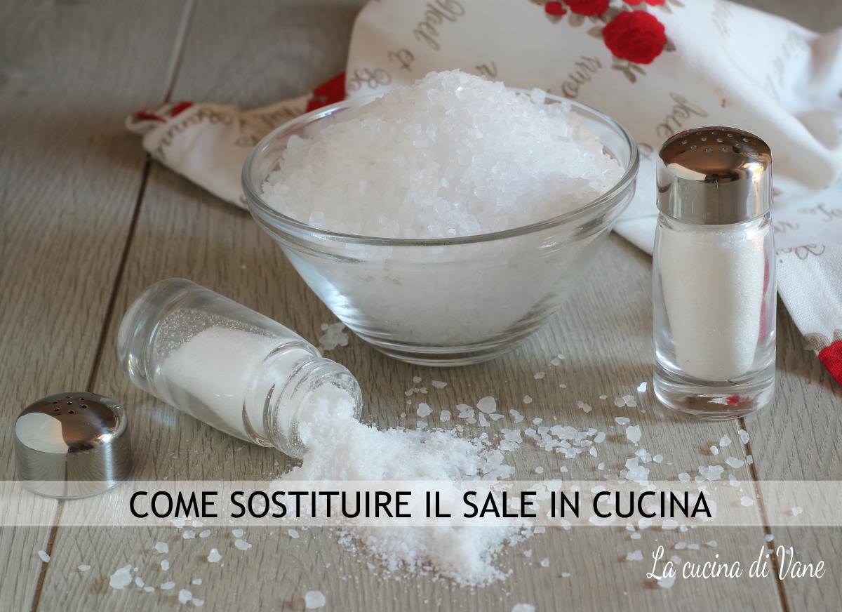 Come sostituire il sale in cucina e avere piatti sempre ...