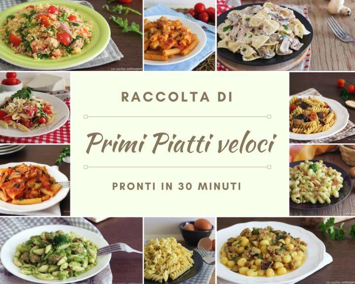 ricette di primi piatti veloci pronti in 30 minuti