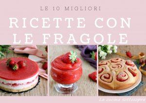 le 10 migliori ricette con le fragole top ten
