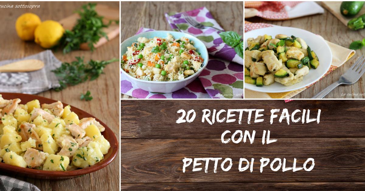 Ricette facili con il petto di pollo 20 ricette veloci e for Ricette facili cucina