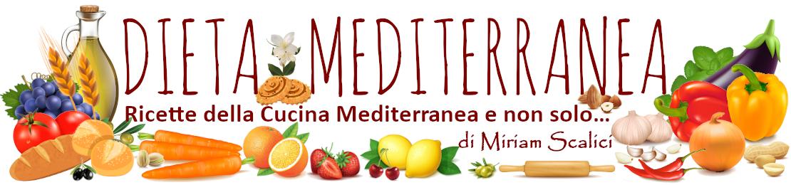Dieta Mediterranea di Miriam Scalici - Ricette della Cucina Mediterranea e non solo