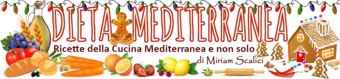 Dieta Mediterranea di Miriam Scalici - Ricette della Cucina Mediterranea e non solo - BUON NATALE