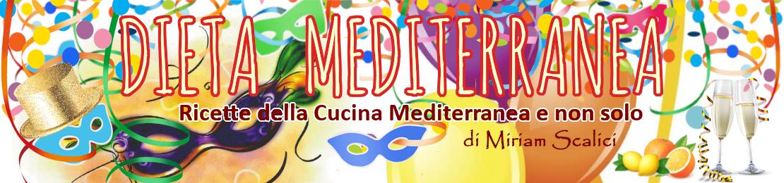 Dieta Mediterranea di Miriam Scalici - Ricette della Cucina Mediterranea e non solo - CARNEVALE