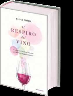 """""""Il Respiro del vino"""" di Luigi Moio: presentazione a Napoli, venerdì 2 dicembre"""