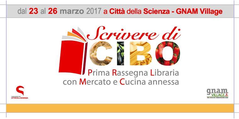 """""""Scrivere di cibo"""": prima rassegna libraria con mercato e cucina annessa, a Napoli dal 23 al 26 marzo"""