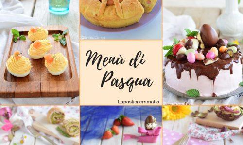Menù di Pasqua-dall'antipasto al dolce