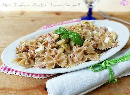 Pasta Fredda con Zucchine, Tonno e Mozzarella