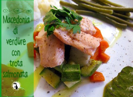 Macedonia di verdure con trota salmonata – cottura al vapore