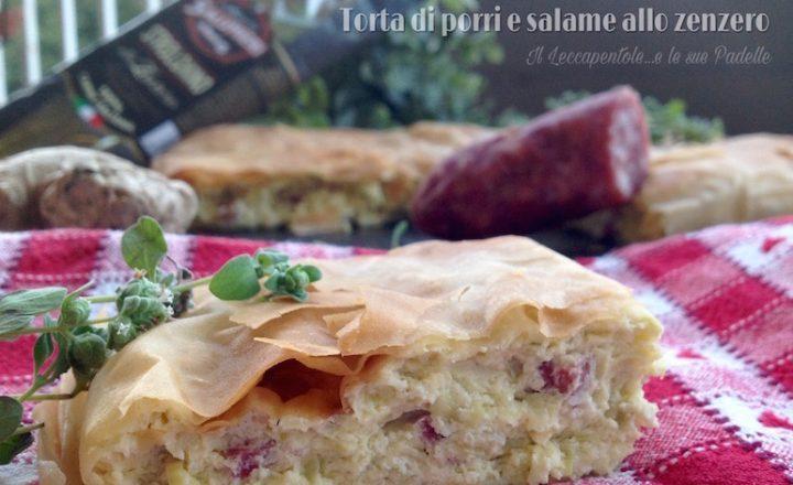 TORTA DI PORRI E SALAME ALLO ZENZERO