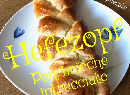 Hefezopf – pan brioche intrecciato