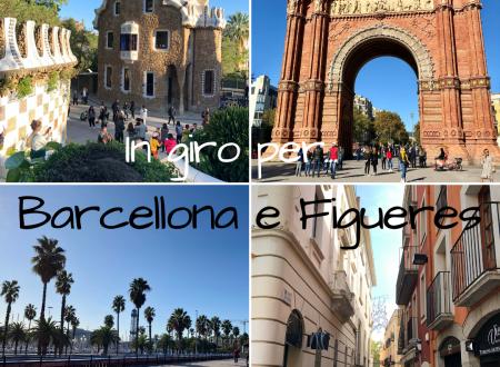 In giro per… Barcellona e Figueres