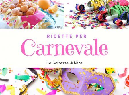 RICETTE DOLCI PER FESTEGGIARE CARNEVALE