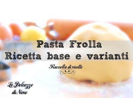 PASTA FROLLA – RICETTA BASE E VARIANTI – RACCOLTA