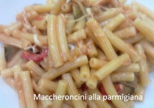 Maccheroncini alla parmigiana