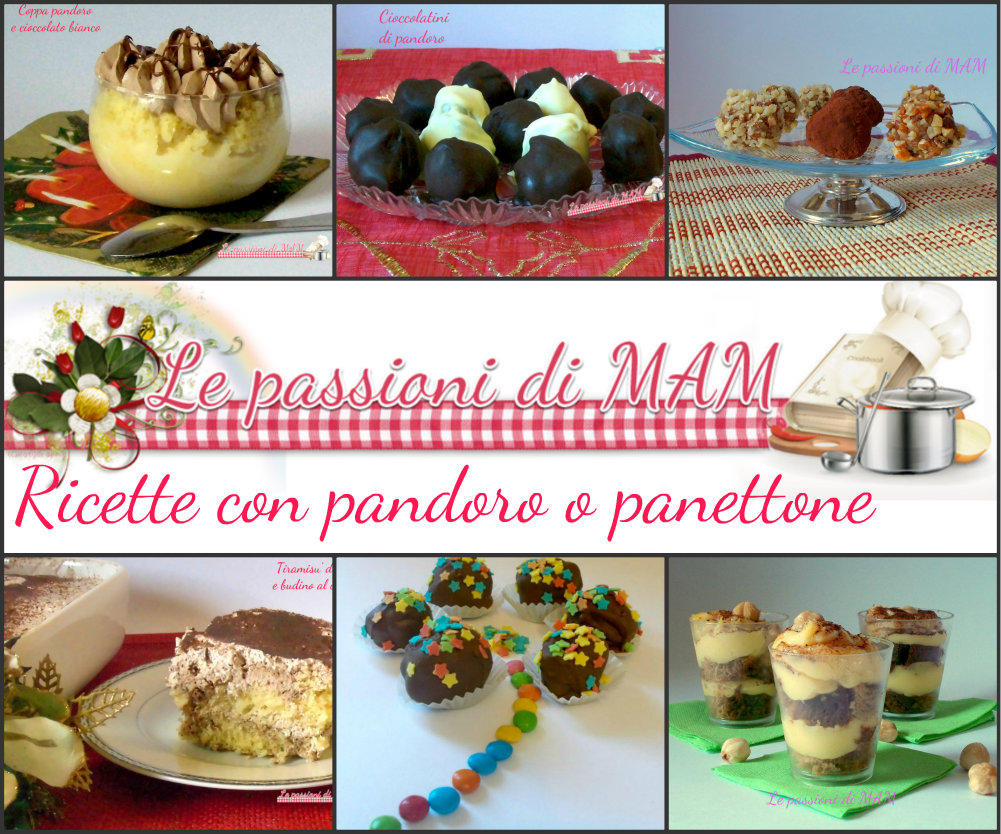 Ricette con pandoro o panettone | Le passioni di MAM