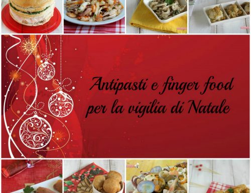 Antipasti e finger food per la vigilia di Natale
