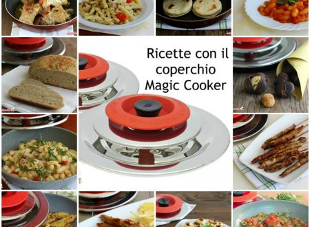 Ricette con Magic Cooker