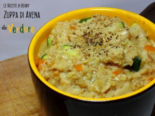 Zuppa d'Avena alle Verdure – Ricetta Light