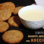 Biscotti Integrali alle Nocciole senza Uova e Burro