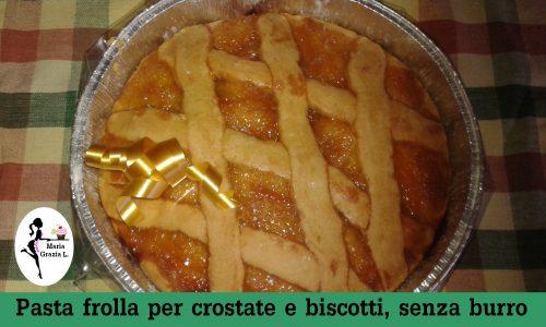 Impasto base per crostate e biscotti senza burro