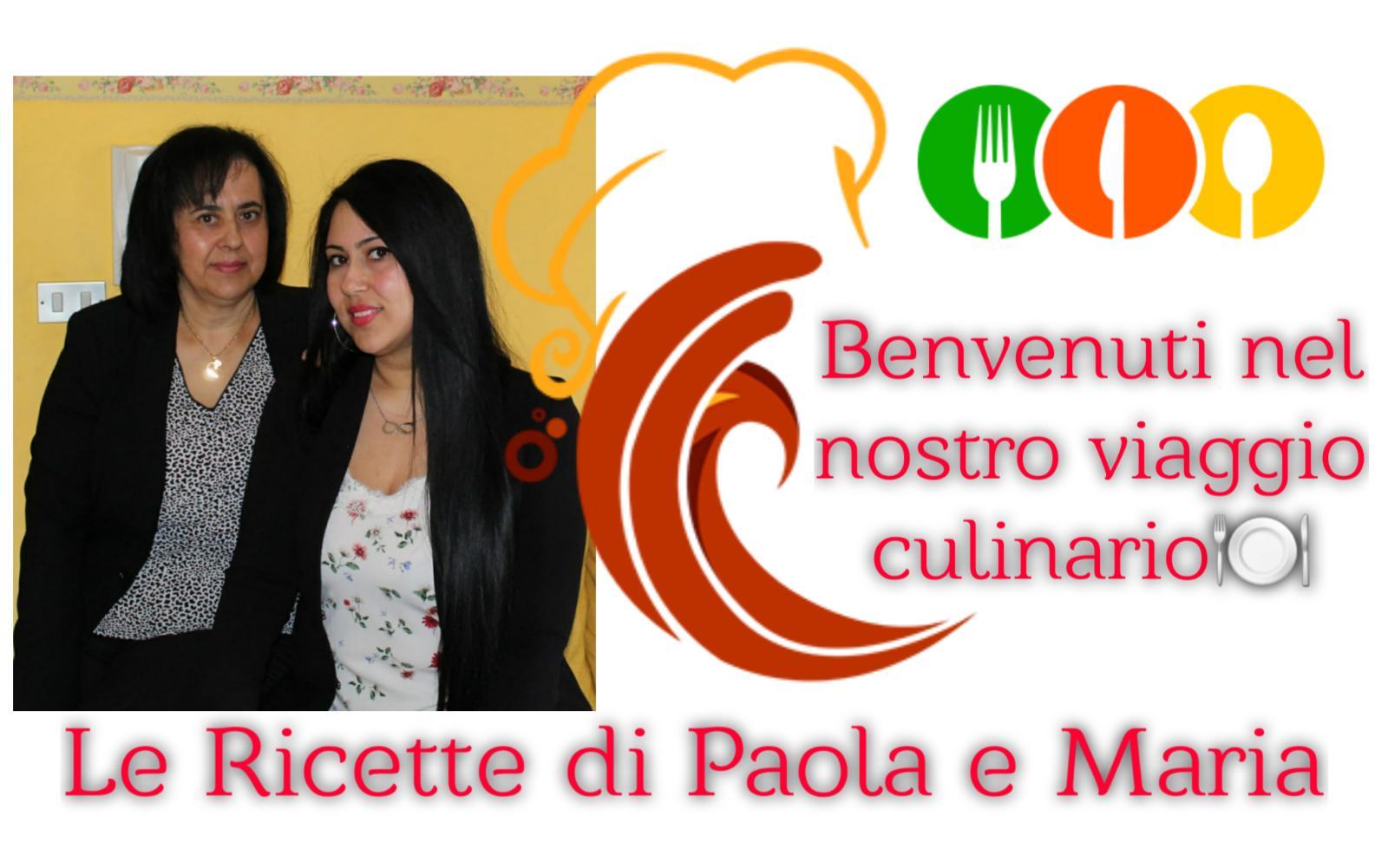 Le Ricette di Paola e Maria