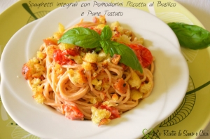 Spaghetti integrali con Pomodorini Ricotta al Basilico e Pane Tostato