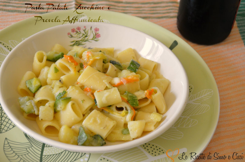 Pasta Patate  Zucchine e Provola Affumicata