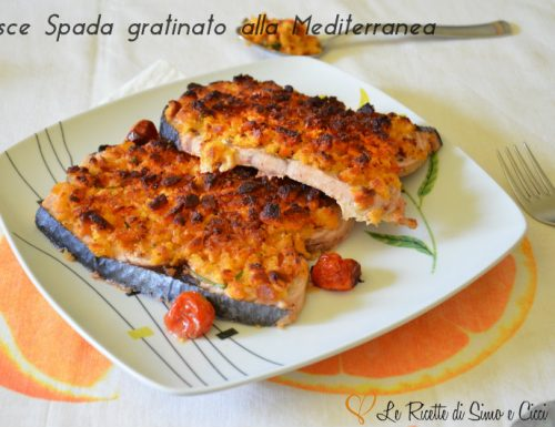 Pesce Spada gratinato alla Mediterranea
