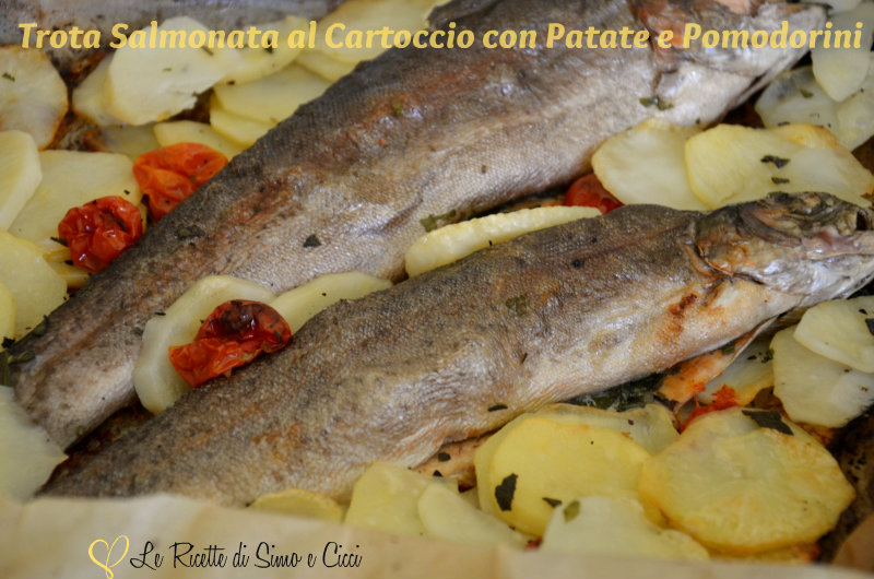 Trota salmonata al cartoccio con patate e pomodorini for Cucinare trota