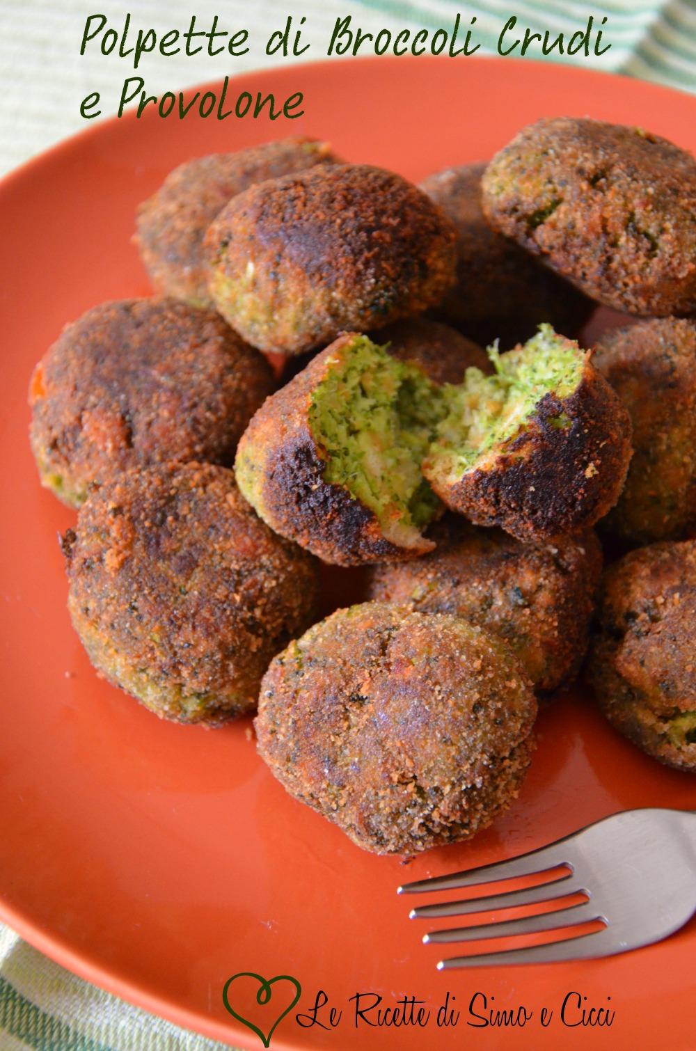 Polpette di Broccoli Crudi e Provolone